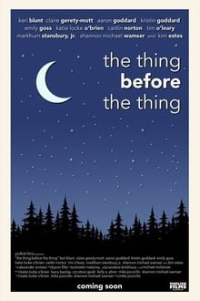 The Thing Before the Thing