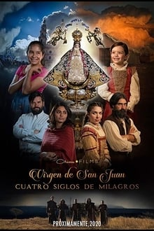 Our Lady of San Juan, Four Centuries of Miracles