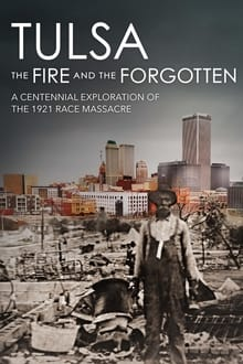 Tulsa: The Fire and the Forgotten